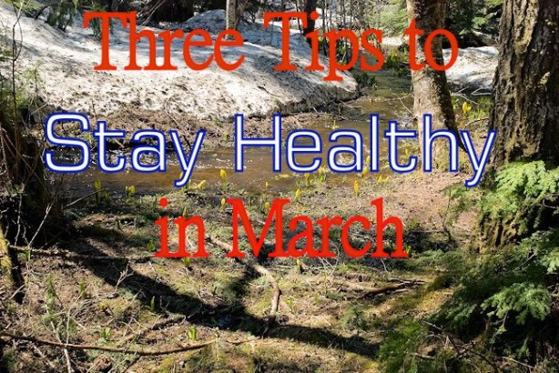 tips stay healthy march