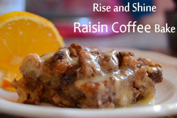 rise and shine raisin coffee bake recipe