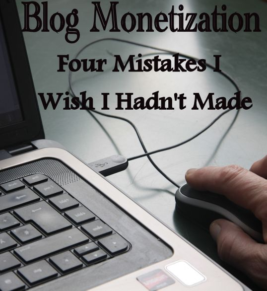 4 mistakes not to make when monetizing a blog