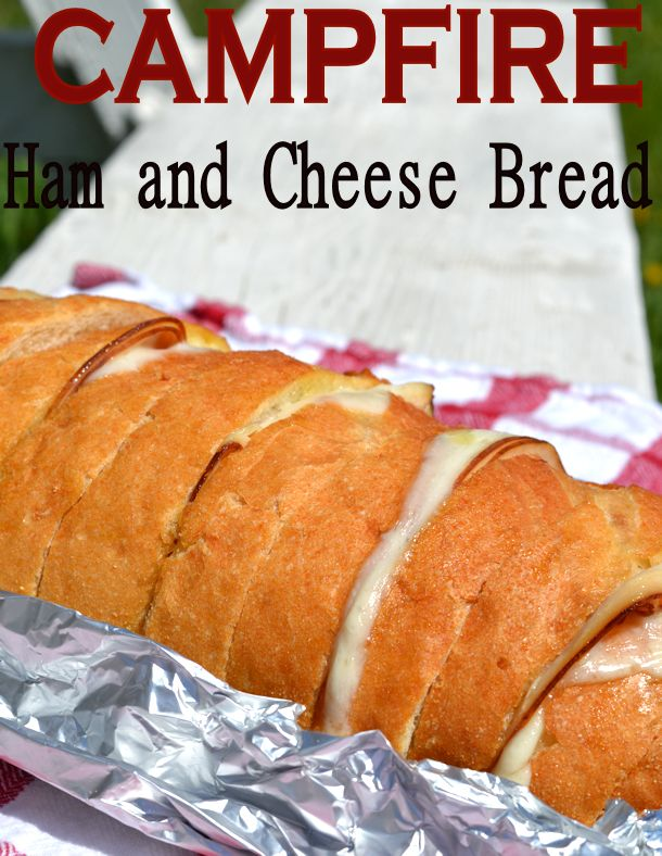 Campfire Ham and Cheese Bread