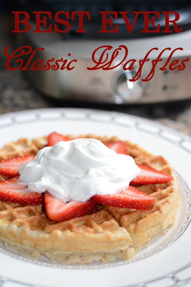 best ever classic waffles recipe