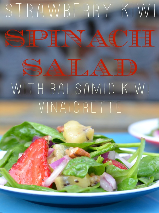strawberry kiwi spinach salad with balasamic kiwi vinaigrette
